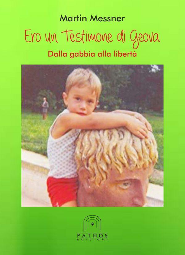Martin Messner - Ero un Testimone di Geova – Dalla gabbia alla libertà