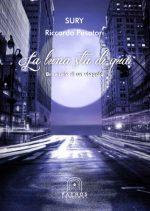 Riccardo Pesatori - La luna sta di qua. Breviario di un viaggio