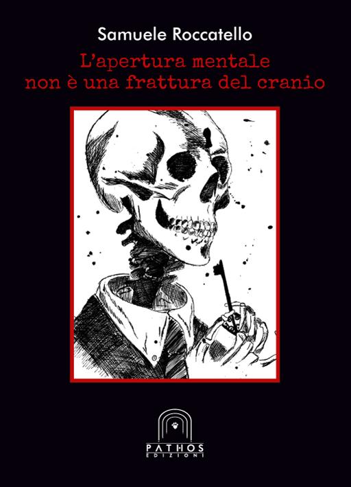 Samuele Roccatello - L'apertura Mentale non è una Frattura del Cranio
