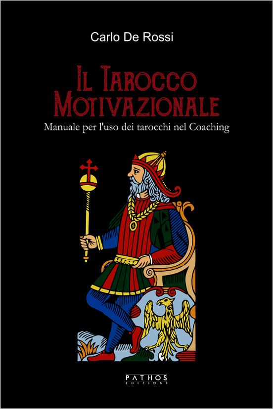 Carlo De Rossi - Il tarocco motivazionale