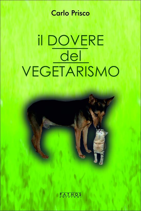 Carlo Prisco - Il dovere del vegetarismo