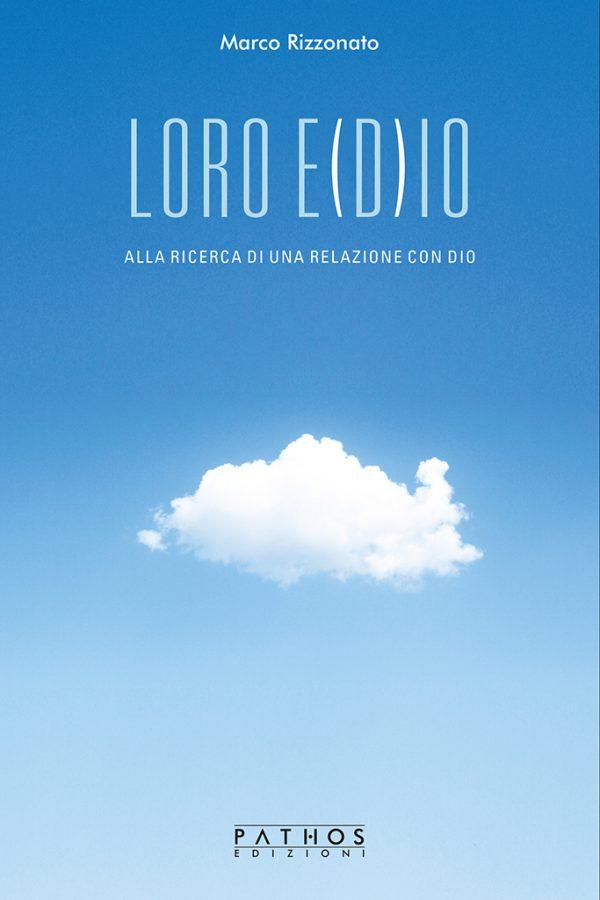 Marco Rizzonato - LORO E (D)IO, alla ricerca di una relazione con Dio