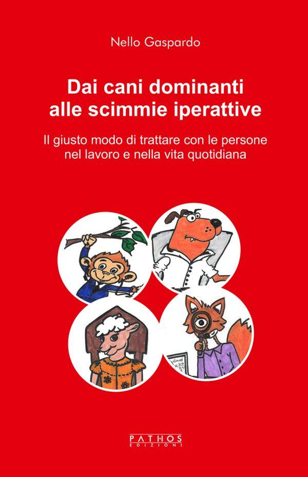 Copertina Nello Gaspardo - Dai cani dominanti alle scimmie iperattive