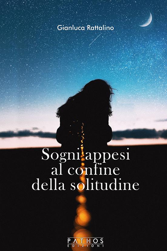 Gianluca Rattalino - Sogno appesi al confine della solitudine