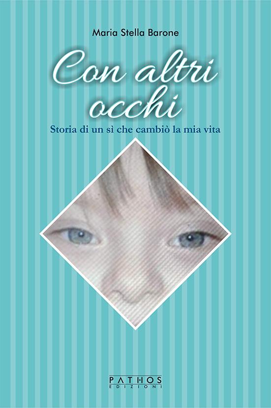 Maria Stella Barone - Con altri occhi
