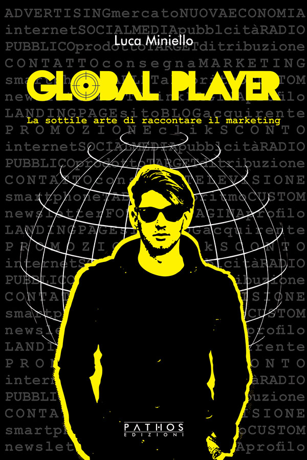 Luca Miniello - Global Player - Pathos Edizioni