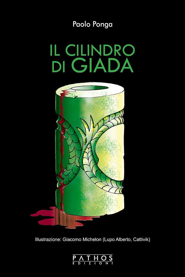 Paolo Ponga - Il Cilindro di Giada - Pathos Edizioni 2020