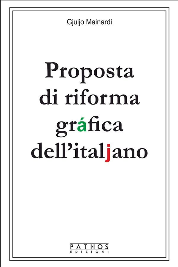 Gjuljo Mainardi - Proposta di riforma gràfica dell'italjano