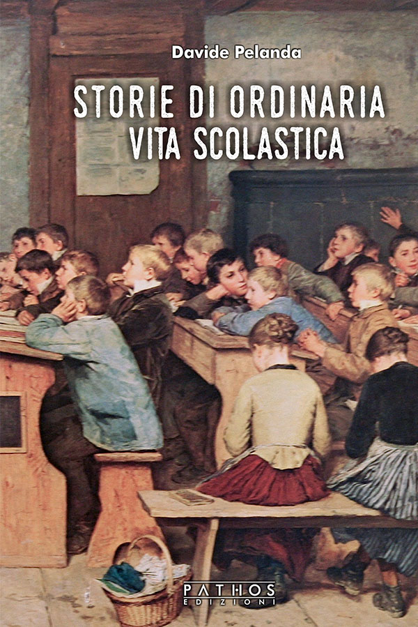 Davide Pelanda - Storie di ordinaria vita scolastica