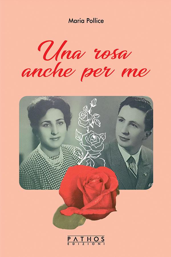 Mariella Pollice - Una rosa anche per me
