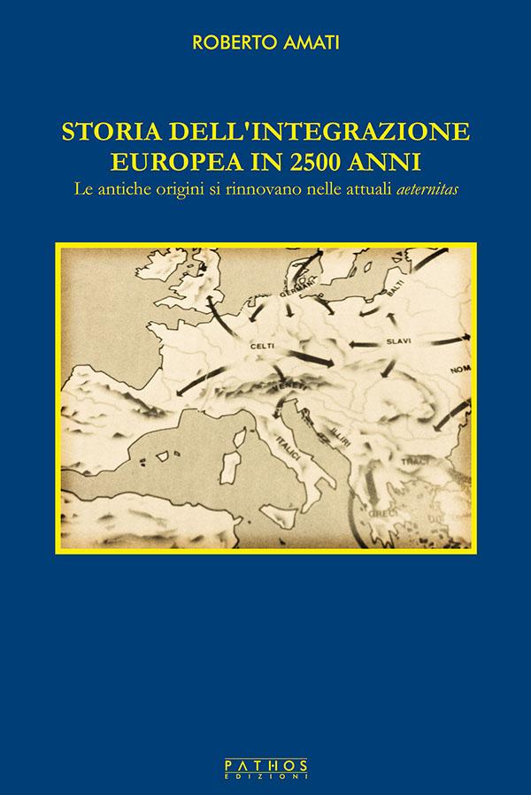 Roberto Amati - Storia delliintegrazione europea in 2500 anni