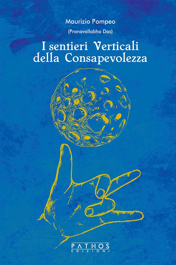 Maurizio Pompeo - I sentieri verticali della consapevolezza