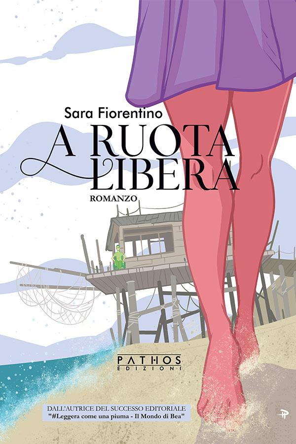 A ruotalibera - Sara Fiorentino - Pathos Edizioni 2021